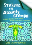 Record Title:Starving the Anxiety Gremlin : A Cognitive Behavioural Therapy Workbook on Anxiety Management for Young People cover