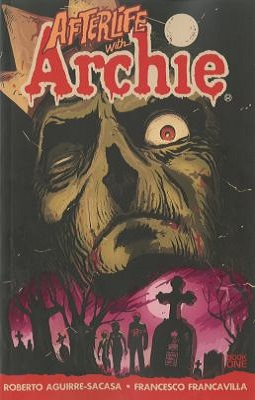 afterlife with archie by roberto aguirre-sacasa