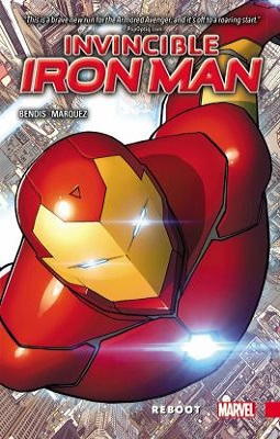 Invincible Iron Man: reboot by brian bendis
