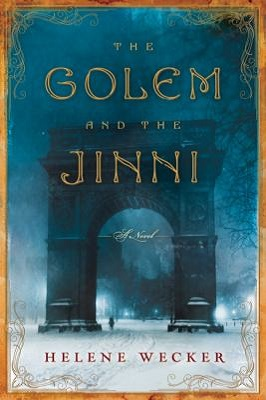 golem and the jinni by helen wecker
