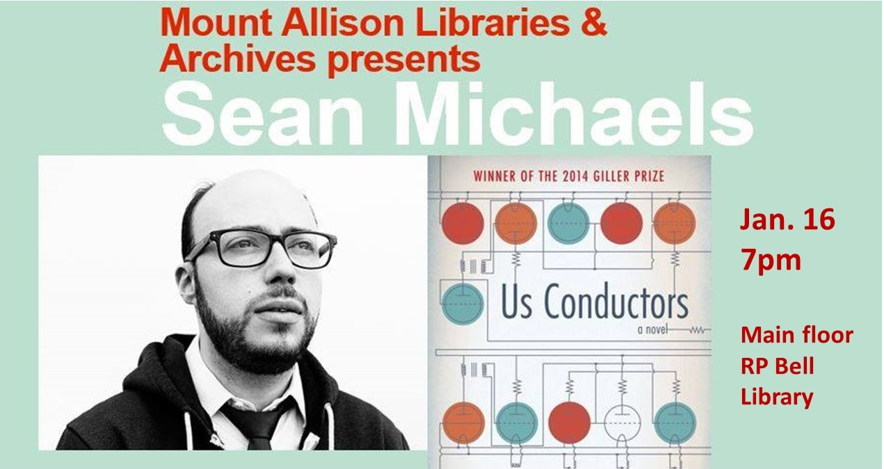 Poster for Sean Michaels author talk. Photo of Michaels and image of book cover of Us Conductors. Jan. 16 at 7 p.m.