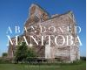 "Cover of ""Abandoned Manitoba: from Residential Schools to Bank Vaults to Grain Elevators"""