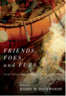 "Cover of ""Friends, Foes, and Furs: George Nelson's Lake Winnipeg Journals, 1804-1822"""