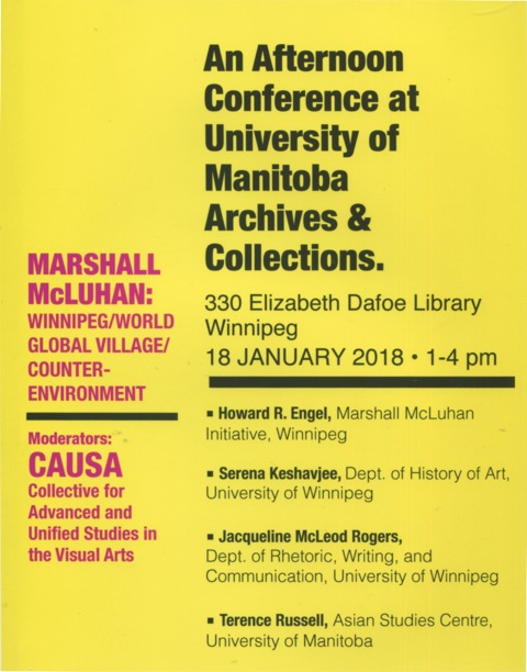 Poster for an afternoon conference on Marshall McLuhan held at Archives & Special Collections (330 Elizabeth Dafoe Library) on January 18, 2018 between 1pm and 4 pm.