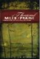 "Cover of ""A Thousand Miles of Prairie: The Manitoba Historical Society and the History of Western Canada"""