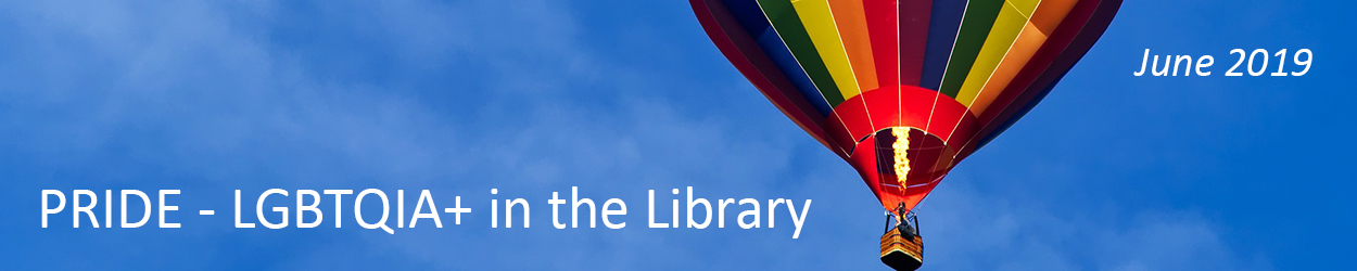Banner image with rainbow hot air balloon reading PRIDE - LGBTQAI+ in the library, June 2019