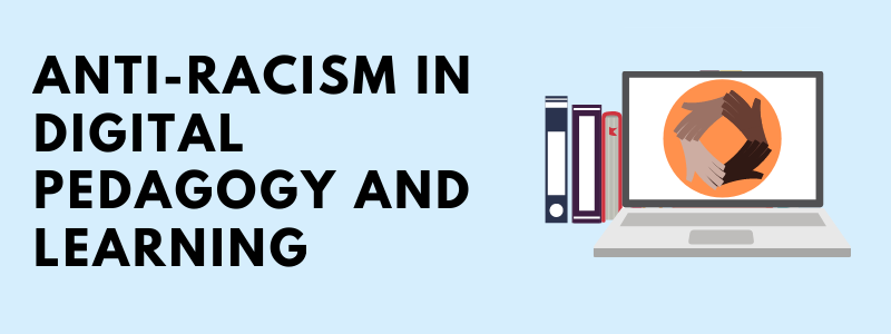 Banner for Anti-Racism and Digital Pedagogy and Learning page.