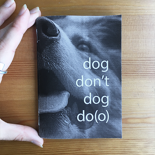 hand-sized zine with cover image of dog and titled,