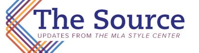Logo: The Source: Updates from the MLA Style Center