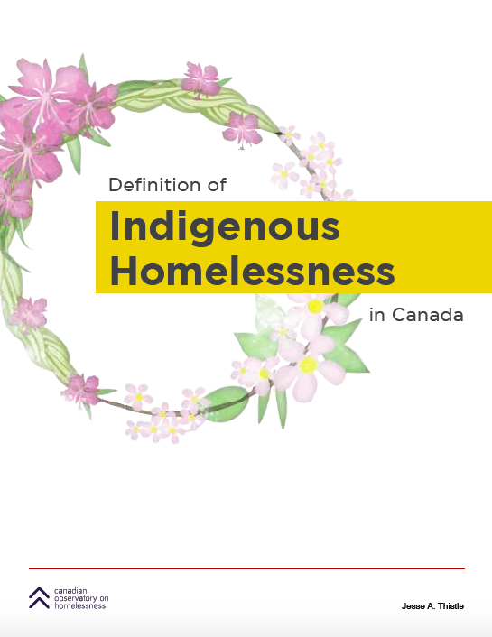 Image for Definition of Indigenous Homelessness in Canada by Jesse Thistle