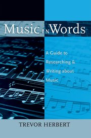 Music in words : a guide to researching and writing about music