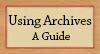 Using Archives: A Guide to Effective Research