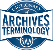 Society of American Archivists' Dictionary of Archives Terminology