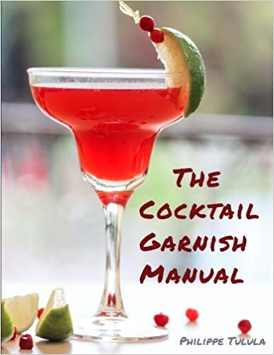 Cover Art of The Cocktail Garnish Manual : the complete guide to cocktail garnishes from simple to extraordinary