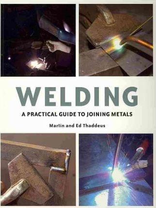 Cover Art for Welding a Practical Guide to Joining Metals
