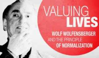 dvd cover title, Valuing lives : Wolf Wolfensberger and the principle of normalization