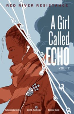 A Girl Called Echo; Red River Resistance