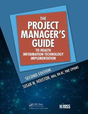The project manager's guide to health information technology implementation 2nd edition