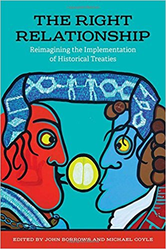 The Right Relationship: Re-imagining the Implementation of Historical Treaties