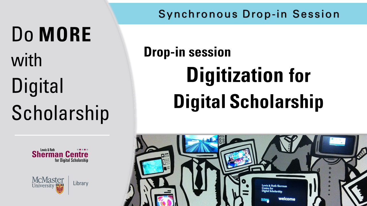 DMDS: Introduction to Digitization - Drop-in Session