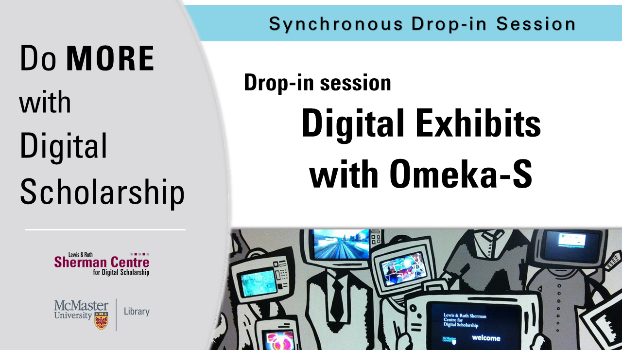 DMDS: Introduction to Digital Exhibits with Omeka-S - Drop In Session