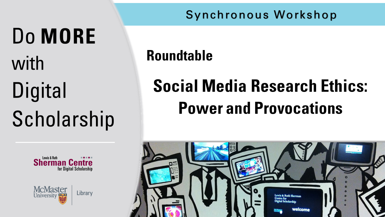 DMDS Roundtable: Social Media Research Ethics - Power and Provocations