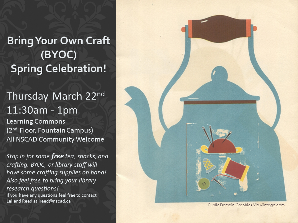 Bring Your Own Craft event, March 22nd, 11:30am - 1pm in the learning commons. Free tea, snacks, and crafting