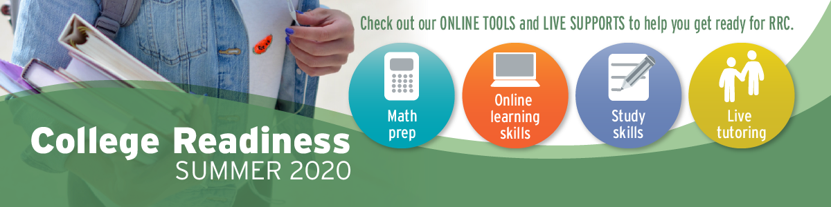 "College Readiness: Summer 2020 banner. It reads, ""check out our online tools and live supports to help you get ready for RRC"""
