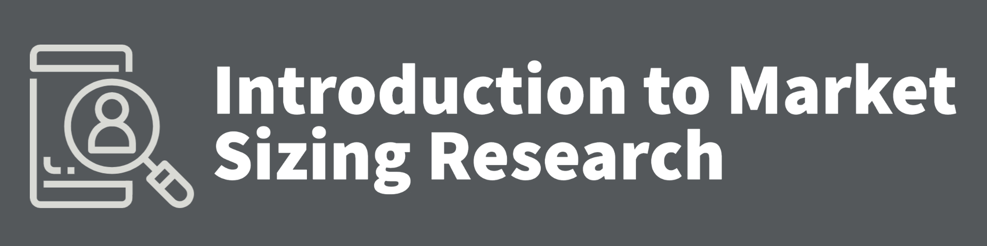 Introduction to Market Sizing Research