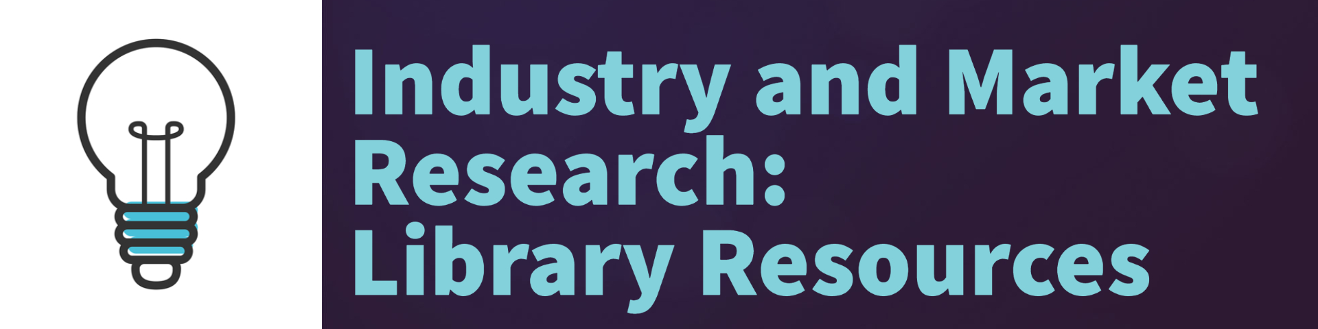 Industry and Market Research: Library Resources