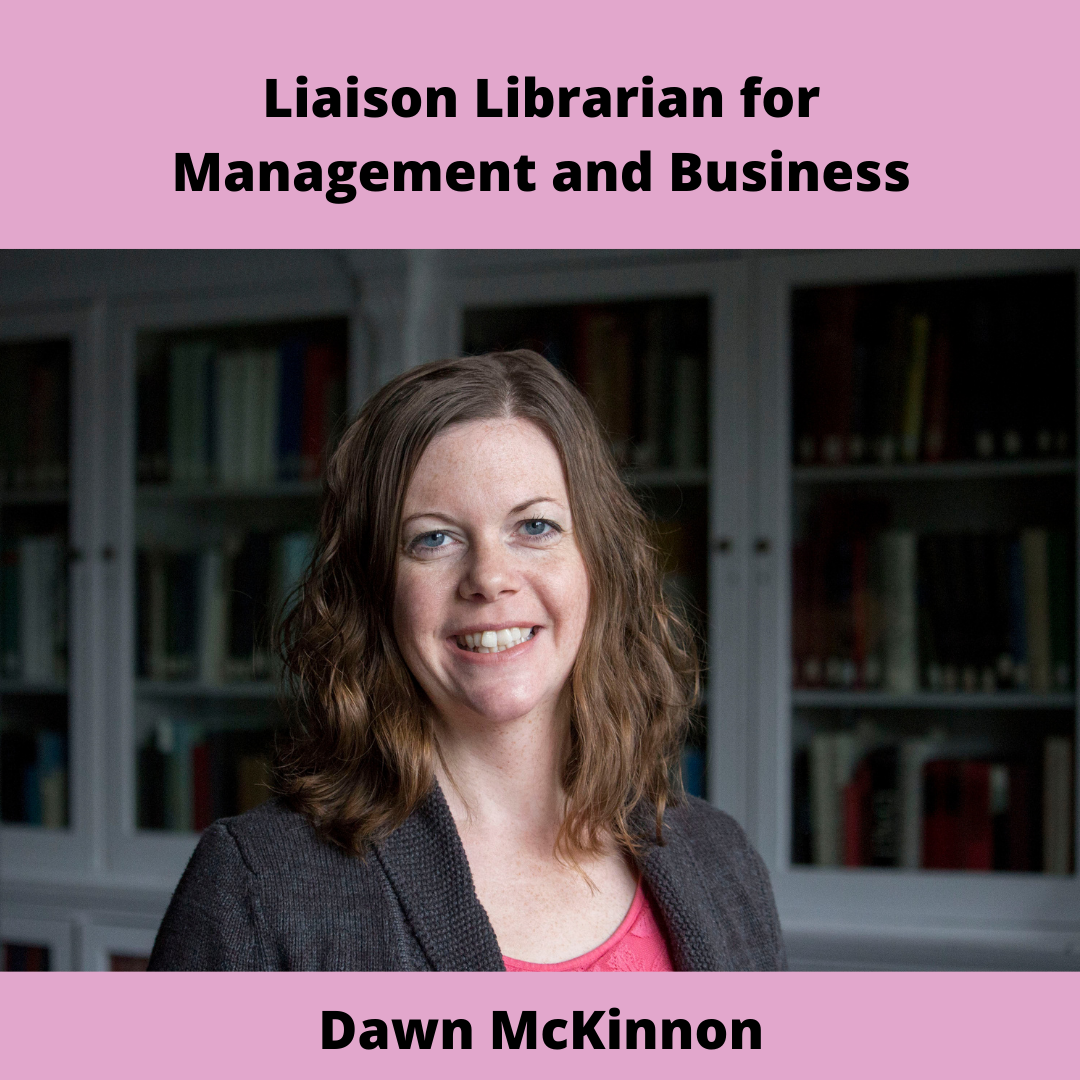 Liaison Librarian for Management and Business - Dawn McKinnon. A woman with shoulder length brown hair smiles in front of a bookshelf.