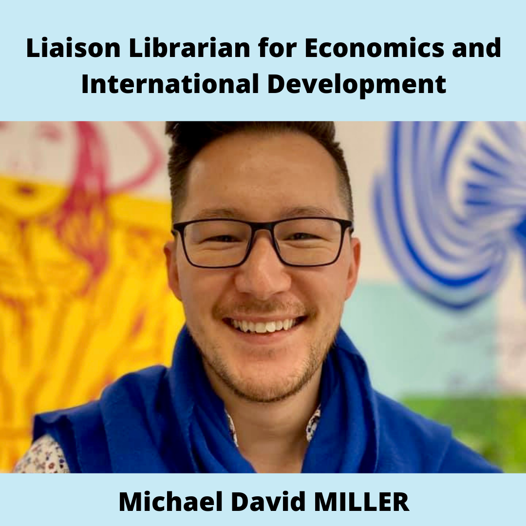 Liaison Librarian for Economics - Michael David Miller. A young man with short black hair and black rectangular glasses smiles at the camera.
