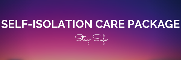 Self-Isolation Care Package - Stay Safe