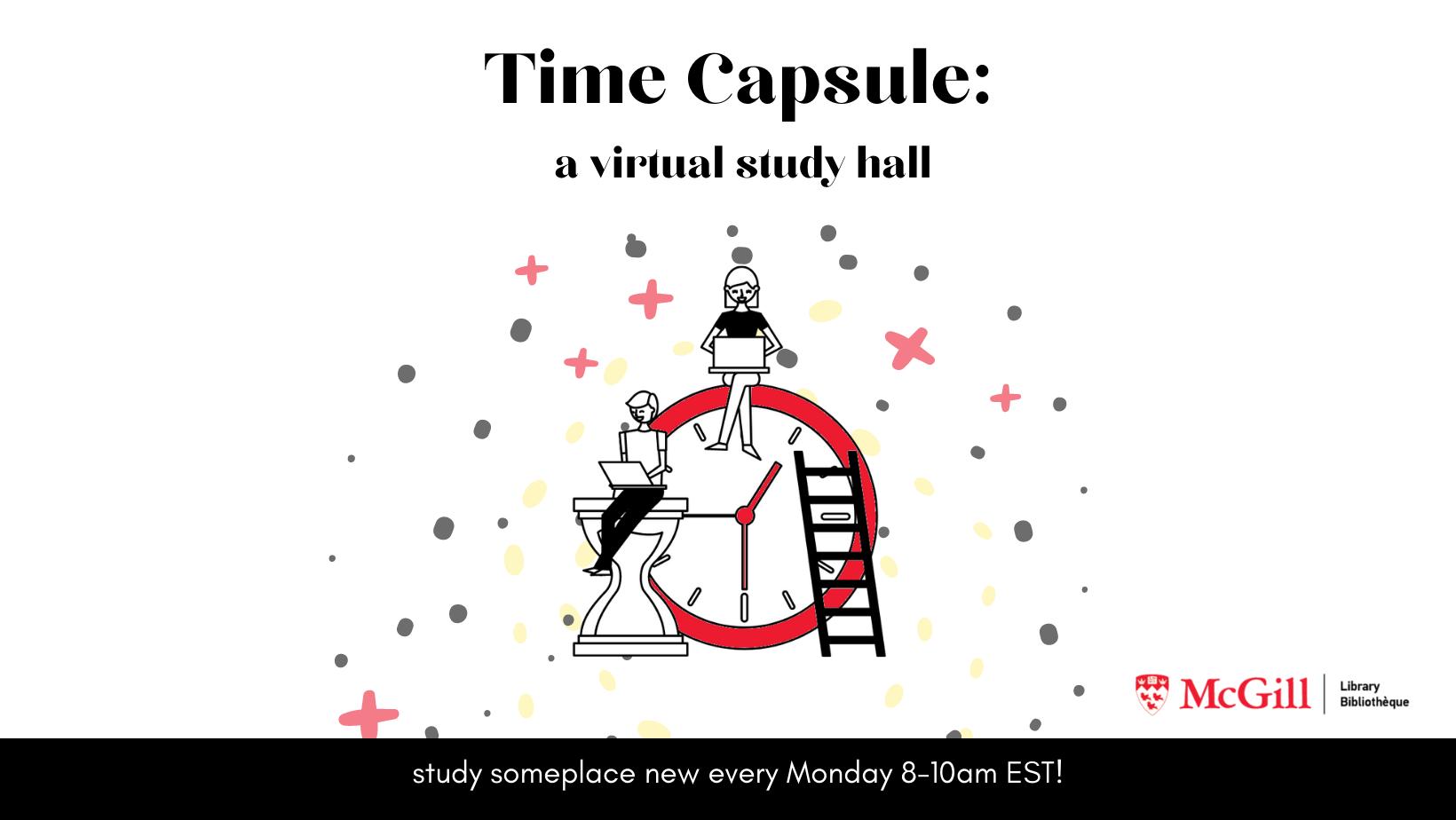 time capsule study halls every monday 8-10am EST