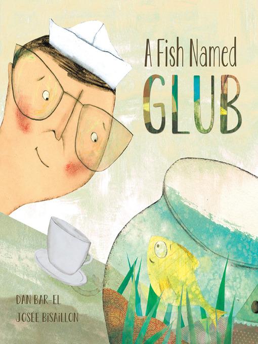 A Fish Named Glub