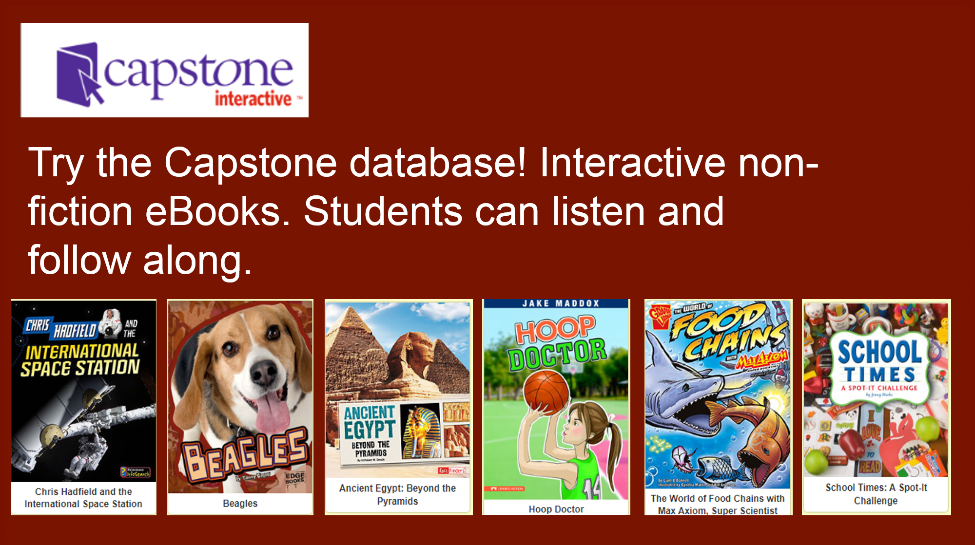 Try the Capstone database! Interactive non-fiction eBooks. Students can listen and follow along.