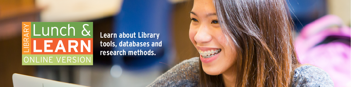 smiling girl, looking at laptop screen. Text: Library Lunch and Learn: Online Version. Learn about Library tools, databases, and research methods.