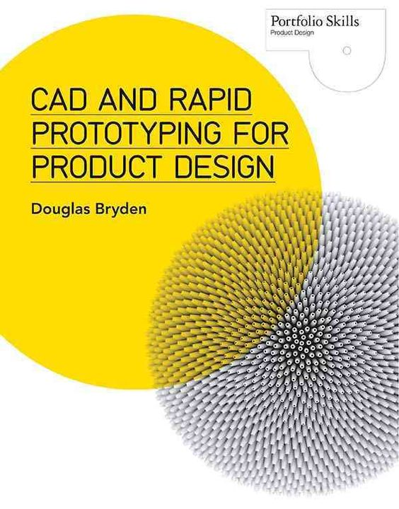 Cover art for CAD and Rapid Prototyping for Product Design by Douglas Bryden