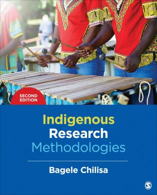 Book cover: Indigenous research methodologies. By Bagele Chilisa.