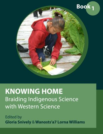 Knowing Home: Braiding Indigenous Science with Western Science