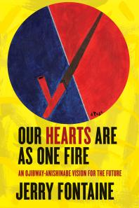 Book cover: Our Hearts Our On Fire: an Ojibway-Anishinabe vision for the future