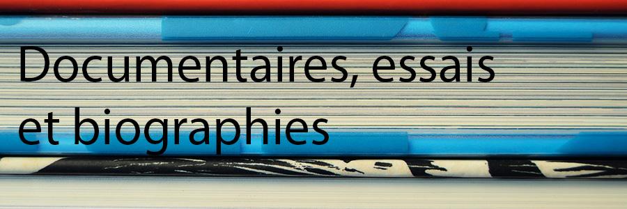 Documentaires, essais et biographies