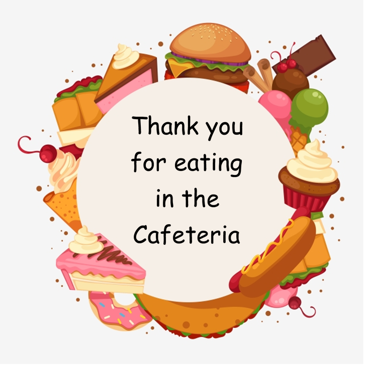 Thanks for Eating in the Cafeteria