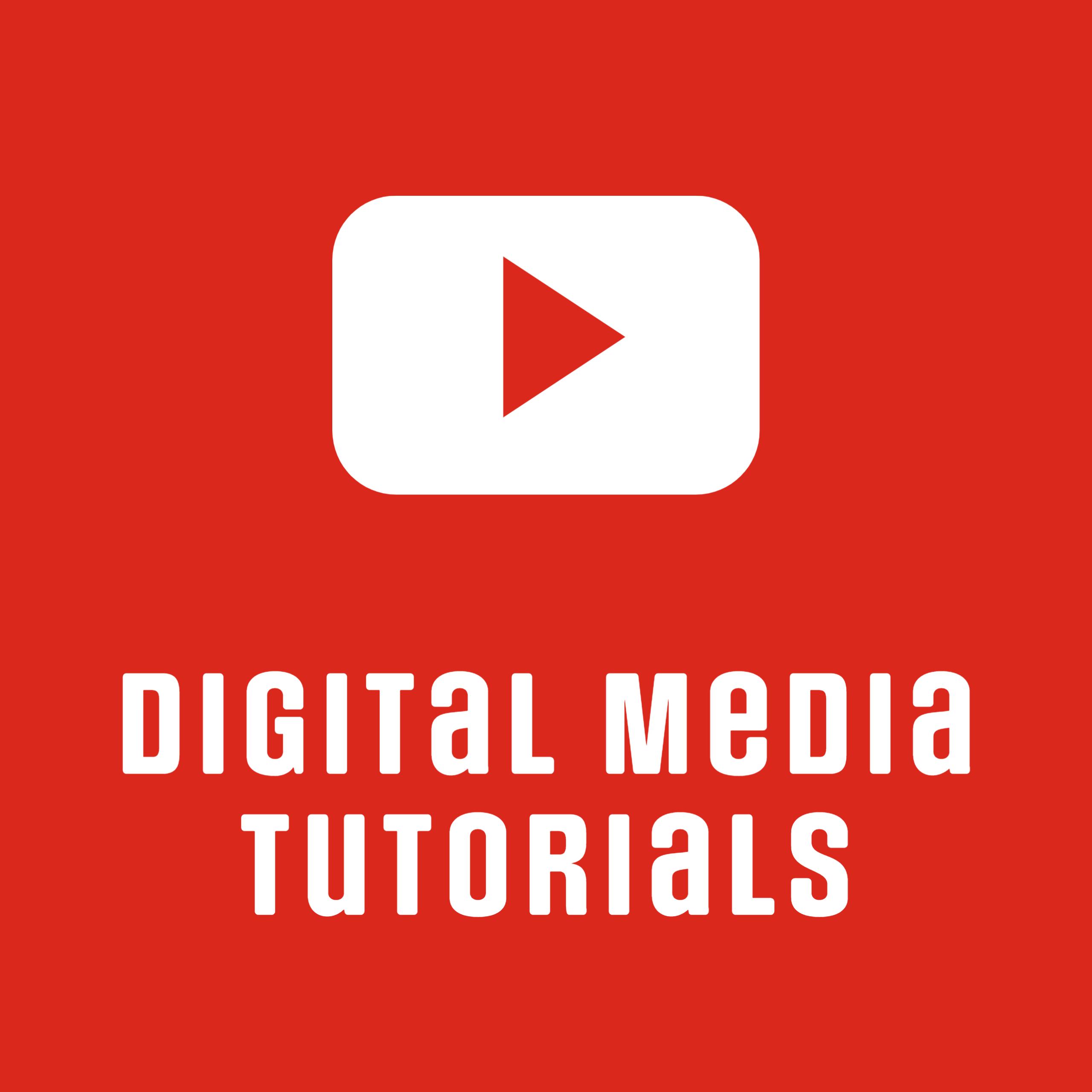 Digital media tutorials