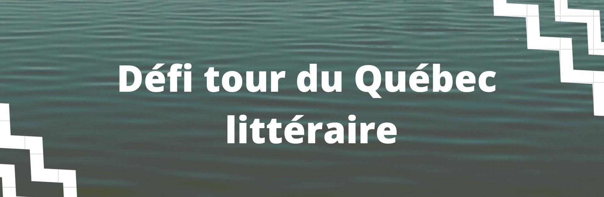 Défi tour du Québec littéraire