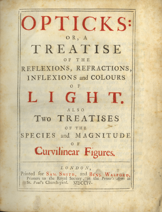 Book page. Text reads: Opticks: Or, a Treatise of the Reflexions, Refractions, Inflexions, and colours of Light