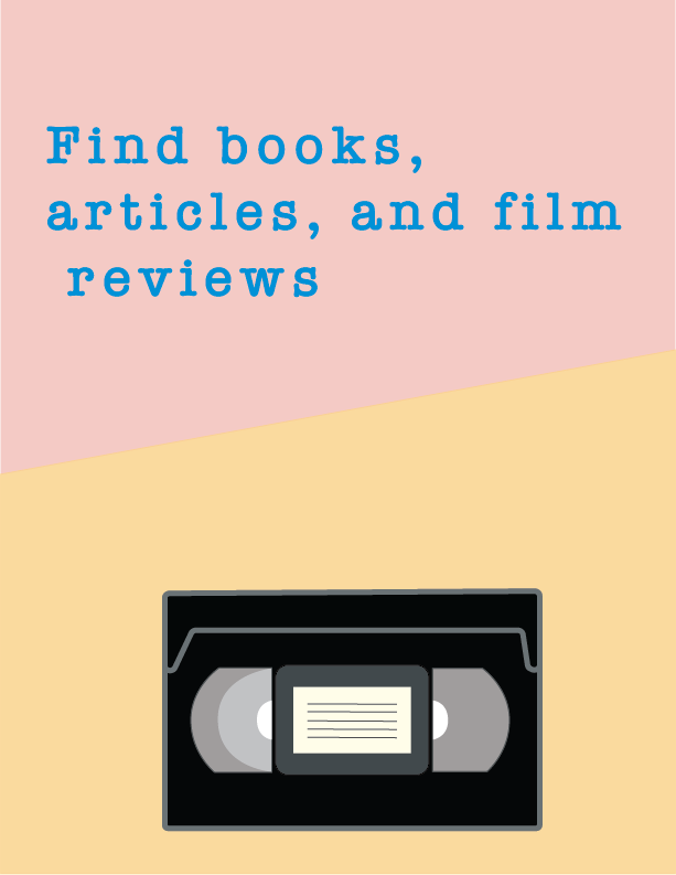 """a digital illustration reads: """"Find books, articles and film reviews."""" Below, there is an image of a VHS tape with a pale yellow light behind it."""