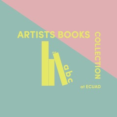 """A digital illustration reads """"Artists Books Collection at ECUAD"""" with two books standing vertically one one leaning diagonally with the letters """"abc"""" resting on the angled side"""
