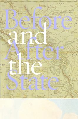Before and After the State: Politics, Poetics,and People(s) in the Pacific Northwest