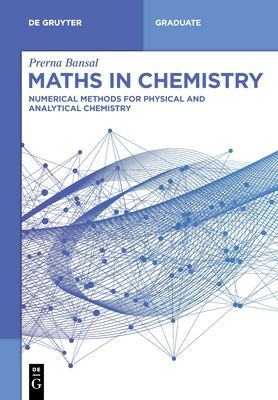 Maths in Chemistry: Numerical Methods for Physical and Analytical Chemistry